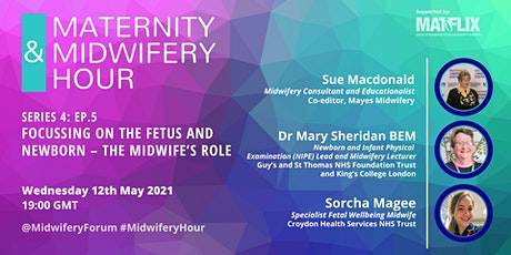 S4: EP.5  Focussing on the fetus and newborn – the midwife's role tickets