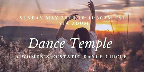 Dance Temple - Women's Ecstatic Dance Circle tickets