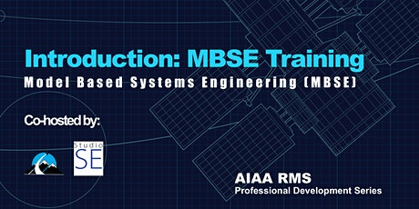 AIAA RMS Professional Development Series: Introduction: MBSE Training tickets