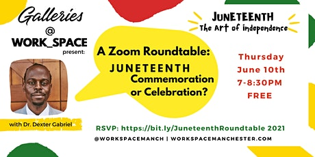 Zoom Roundtable: JUNETEENTH - Commemoration or Celebration? tickets
