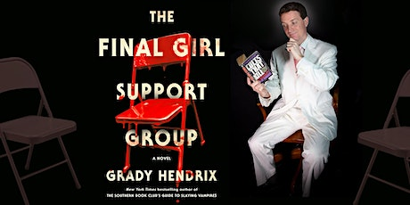 Grady Hendrix | The Final Girl Support Group tickets