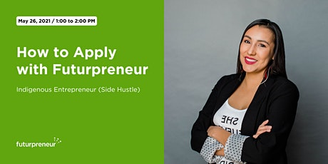 How to Apply with Futurpreneur: Indigenous Entrepreneur  (Side Hustle) tickets