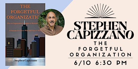 The Forgetful Organization with Stephen Capizzano tickets