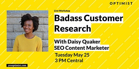 Badass Customer Research with Daisy Quaker tickets