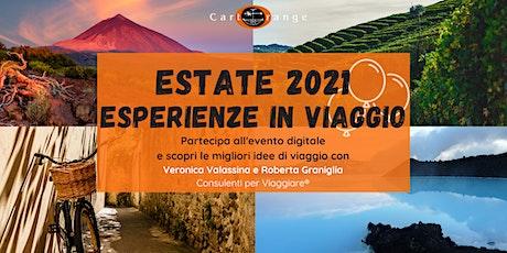Estate 2021: esperienze in viaggio! biglietti