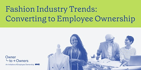 Fashion Industry Trends: Converting to Employee Ownership tickets