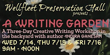 A Writing Garden: A Three-Day Creative Writing Workshop with Indira Ganesan tickets