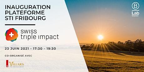 Inauguration de la Plateforme Swiss Triple Impact de Fribourg tickets