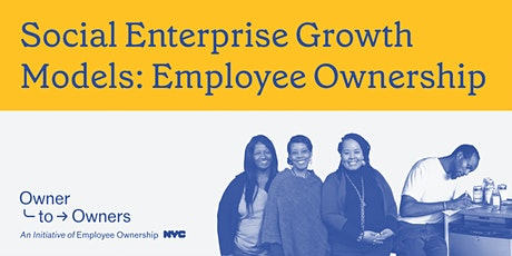 Social Enterprise Growth Models: Employee Ownership tickets