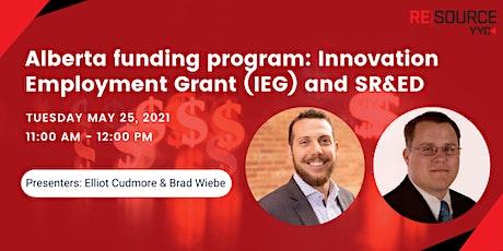 Alberta funding program: Innovation Employment Grant (IEG) and SR&ED tickets