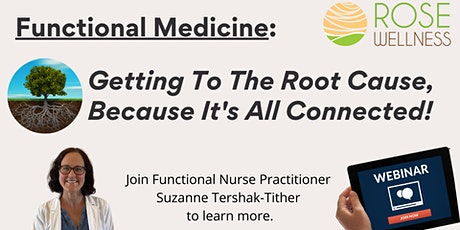 """""""Functional Medicine:  It's All Connected, Getting To The Root Cause"""" tickets"""