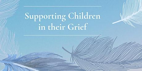 Supporting Children in their Grief tickets