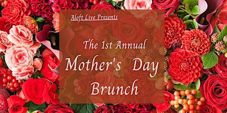 1st Annual Mothers Day Brunch tickets