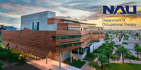 Open House with the NAU Occupational Therapy Doctoral Program 3-4 AZ TIME tickets