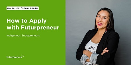 How to Apply with Futurpreneur: Indigenous Entrepreneur (May 26) tickets