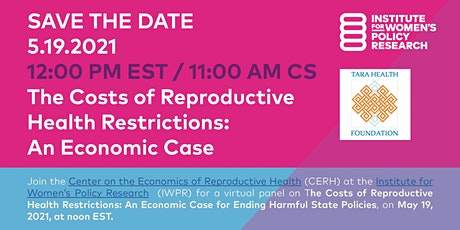 The Costs of Reproductive  Health Restrictions: An Economic Case tickets