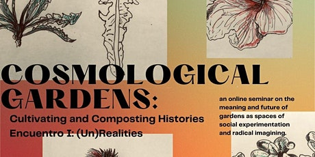 Cosmological Gardens: Cultivating and Composting Histories tickets