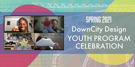 DownCity Design Spring 2021 Youth Program Celebration tickets