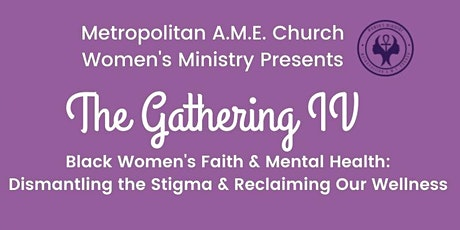 The Gathering IV: Black Women Faith & Mental Health tickets