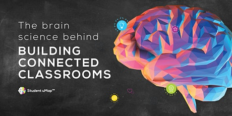 The Brain Science Behind Building Connected Classrooms tickets