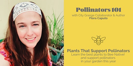 Back By Popular Demand Native Plants to Support Pollinators - ONLINE Class tickets