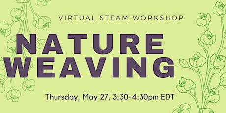 Virtual STEAM Workshop: Nature Weaving tickets
