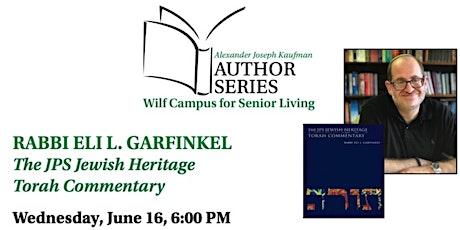 Author: Rabbi Eli L. Garfinkel, JPS  Jewish Heritage Torah Commentary tickets