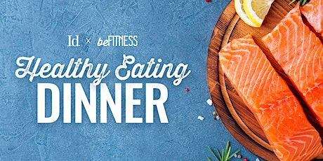 be FITNESS x I.d. Healthy Eating Dinner tickets