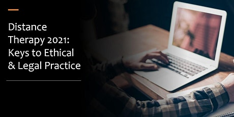 Distance Therapy 2021: Keys to Ethical & Legal Practice tickets
