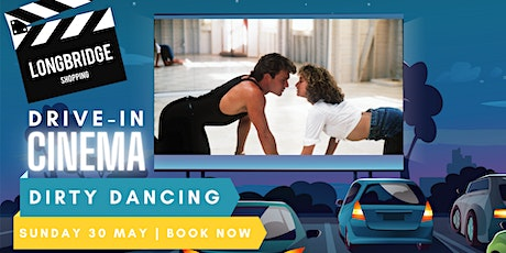 Longbridge Shopping: Bank Holiday Drive-in | Dirty Dancing tickets