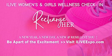 2021ILIVE Women's & Girls Wellness Check-In | RECHARGE HER tickets