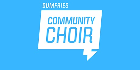Dumfries Community Choir - Online Session Pilot Version 2 tickets