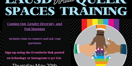 LAUSD Virtual Queer Spaces - GSA Advisor Support Series 05.20.2021 tickets