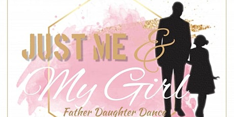 """""""Just Me & My Girl"""" Father Daughter Dance tickets"""