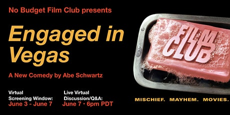 "No Budget Film Club presents ""Engaged in Vegas"" Screening & Live Discussion tickets"