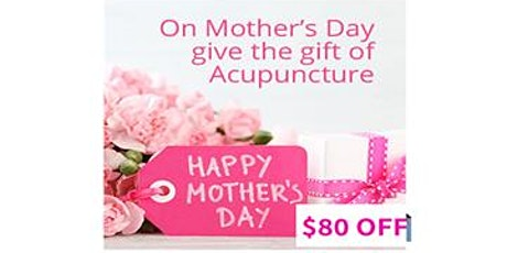 Mother's Day gift of acupuncture tickets