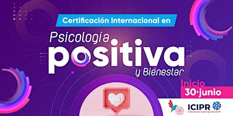 Certificación Internacional de Psicología Positiva y Bienestar entradas