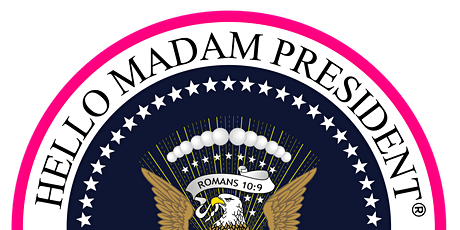 Hello Madam President® Global Conference 2021 tickets
