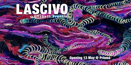 LASCIVO -  Elizabeth Prentis tickets