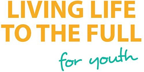 Living Life to the Full for Youth tickets