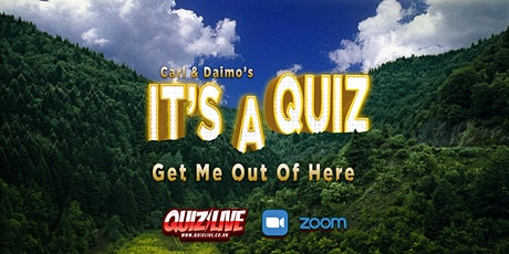 Carl & Daimo's It's A Quiz Get Me Out Of Here Live on Zoom tickets
