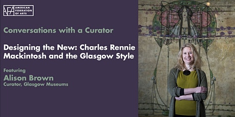 Conversations with a Curator Designing the New: Charles Rennie Mackintosh tickets