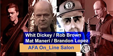 Whit Dickey Quartet  |  AFA On_Line Salon tickets