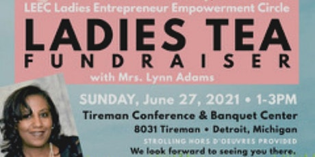 LADIES ENTREPRENEUR EMPOWERMENT CIRCLE TEA WITH MRS. LYNN ADAMS tickets
