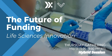 The Future of Funding: Life Sciences Innovation tickets