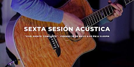 6ta Sesión Acústica - Acústicos boletos