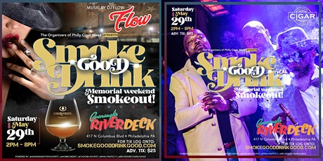 SMOKE GOOD, DRINK GOOD MEMORIAL DAY WEEKEND SMOKEOUT AT THE RIVER DECK! tickets