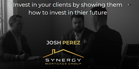 Investing in your Clients Future with Josh Perez Tickets
