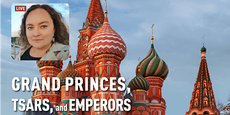 The Kremlin, Red Square, and Tsars: Moscow Virtual Tour tickets