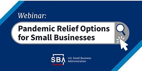 SBA  Lending Team Presents: Pandemic Relief Options for Small Businesses tickets